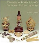 Directory of British scientific instrument makers  1550 1851