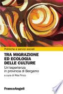 Tra migrazione ed ecologia delle culture  Un esperienza in provincia di Bergamo