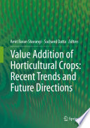 Value Addition Of Horticultural Crops Recent Trends And Future Directions