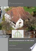 Zimmermannshandwerk vor 460 Jahren