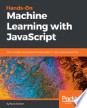 Hands On Machine Learning With Javascript
