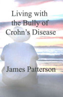 Living With The Bully Of Crohn S Disease