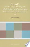 Plutarch s  Maxime Cum Principibus Philosopho Esse Disserendum