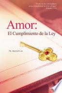 Amor  El Cumplimiento de la Ley  Spanish Edition