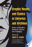 Graphic Novels And Comics In Libraries And Archives book