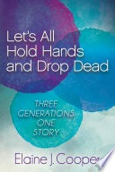 Let S All Hold Hands And Drop Dead book