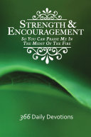 download ebook strength & encouragement: so you can praise me in the midst of the fire 366 daily devotions pdf epub