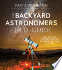 The Backyard Astronomer S Field Guide