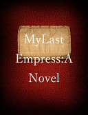 My Last Empress  A Novel