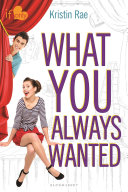 What You Always Wanted : in bloomsbury's contemporary if only romance line centered...