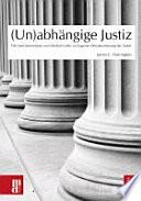 (Un)abhängige Justiz Die Gerichtsverfahren um Fethullah Gülen im Zuge der Demokratisierung der Türkei