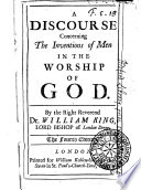 Ebook A discourse concerning the inventions of men in the worship of God ... The fourth edition Epub N.A Apps Read Mobile