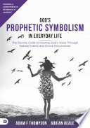 God s Prophetic Symbolism in Everyday Life