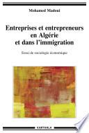 Entreprises et entrepreneurs en Algérie et dans l'immigration
