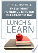 The 21 Most Powerful Minutes in a Leader s Day Lunch   Learn
