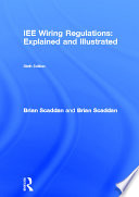 IEE Wiring Regulations  Explained and Illustrated