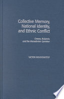 Collective Memory  National Identity  and Ethnic Conflict
