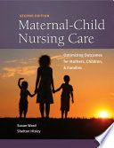 Maternal Child Nursing Care Optimizing Outcomes for Mothers  Children    Families