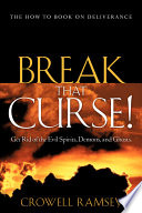 Break That Curse  Get Rid of the Evil Spirits  Demons  and Ghost