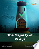 The Majesty of Vue js