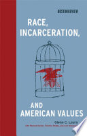 Race  Incarceration  and American Values