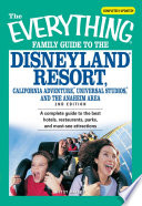 The Everything Family Guide to the Disneyland Resort  California Adventure  Universa