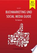 Buchmarketing und Social Media Guide f  r Autoren