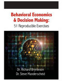 Behavioral Economics and Decision Making: 51 Reproducible Exercises