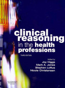 Clinical Reasoning In The Health Professions : revised and updated, this book continues to provide...