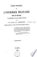 Guide pratique de l'infirmier militaire dans les hopitaux, les ambulances et sur les champs de bataille