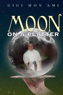 Moon on a Platter The Reader Though A Series Of Vignettes Detailing