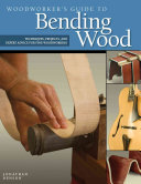 Woodworker s Guide to Bending Wood