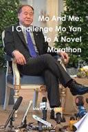 Mo And Me: I Challenge Mo Yan To A Novel Marathon