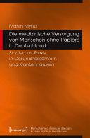 Die medizinische Versorgung von Menschen ohne Papiere in Deutschland
