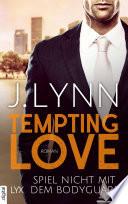 Tempting Love   Spiel nicht mit dem Bodyguard