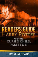 Readers Guide Harry Potter And The Cursed Child Parts I And Ii