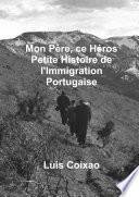 Mon père, ce héros – Petite histoire de l'Immigration Portugaise