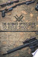 The Ultimate Optics Guide to Rifle Shooting