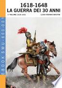 1618 1648 La guerra dei 30 anni   1   Vol