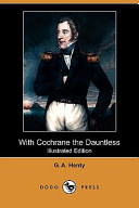 With Cochrane The Dauntless Illustrated Edition Dodo Press