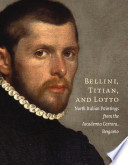 Bellini, Titian, And Lotto : art, new york, may 15-sept....