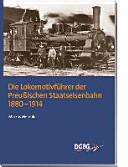 Die Lokomotivführer der Preußischen Staatseisenbahn 1880 - 1914
