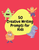 50 Creative Writing Prompts For Kids