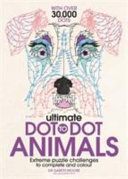 Ultimate Dot to Dot Animals
