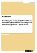 Steuerung von Social Media Aktivitäten in der touristischen Branche. Einführung eines Kennzahlensystems für Social Media