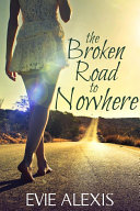 The Broken Road to Nowhere