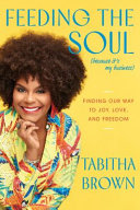 Feeding the Soul (Because It's My Business): Messages of Joy, Love, and Freedom