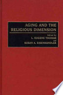 Ebook Aging and the Religious Dimension Epub L. Eugene Thomas,Susan A. Eisenhandler Apps Read Mobile