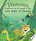 Histoires d animaux de la jungle    lire avec papa et maman
