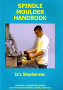 Spindle Moulder Handbook